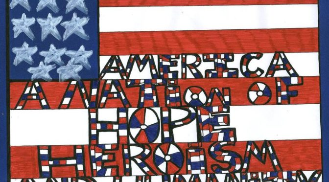 "Drawn flag with words ""America a nation of hope heroism and humanity"""